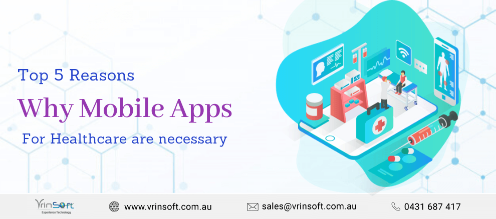 Top 5 Reasons Why Mobile Apps for Healthcare are necessary