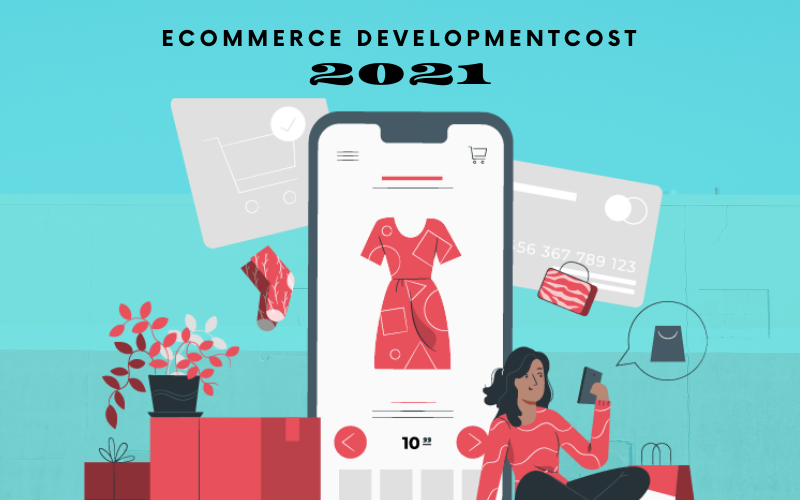 eCommerce Development Cost in 2021